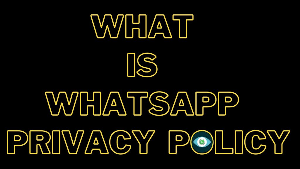 What is Whatsapp Privacy Policy?