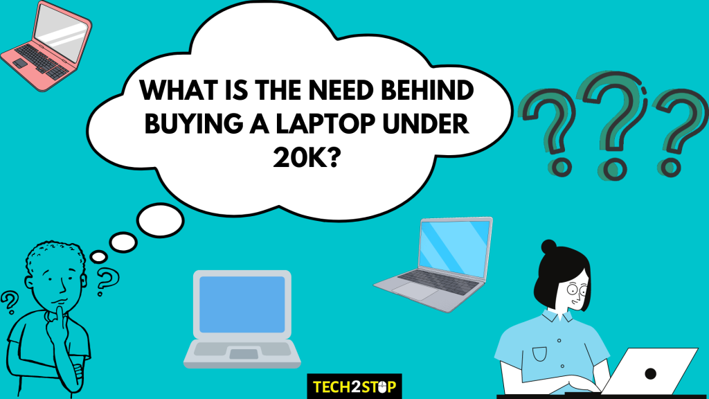 What is the need for buying a laptop under 20K? | Best Laptops to Buy in India under 20000